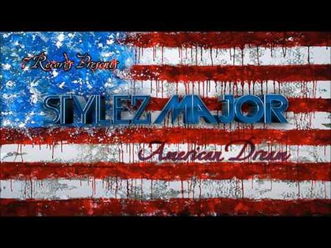 Stylez Major - American Dream ( New Hip Hop August 2016)