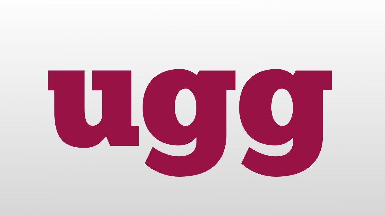 ugg meaning and pronunciation - YouTube