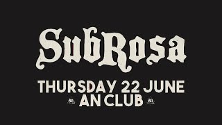SubRosa - (Full Set) @ An Club, Athens 22/06/2017