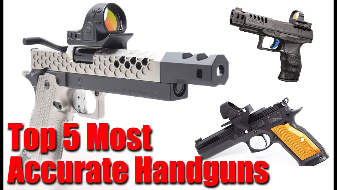 The Top 5 Most Accurate Pistols Of All Time