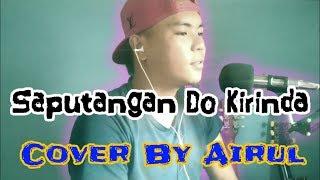 #songcover Saputangan Do Kirinda-Hain Jasli Cover By Airul