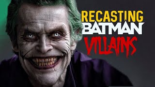 Recasting Batman Villains
