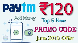 Paytm New Loot Offer : ₹120 Add Money & Top 5 New Promo Code : CashBack Offer Paytm Offer today