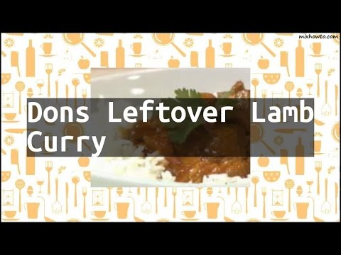Recipe Dons Leftover Lamb Curry Youtube
