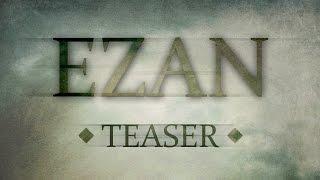 EZAN Teaser (2015'te Sinemalarda)