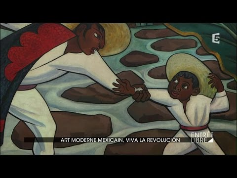 Art moderne mexicain, « viva la revolución » !