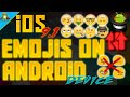 Get iOS 9.1 Emojis On Android Device 2016 [ROOT]