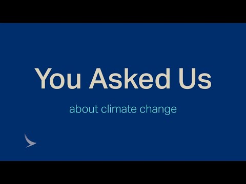 You Asked Us: Climate Change