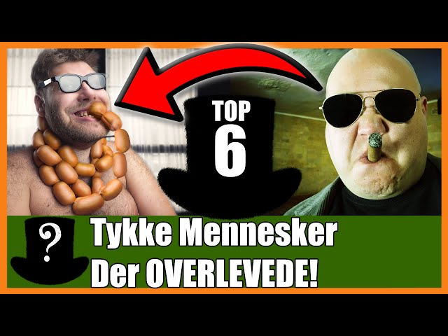 TOP 6 Tykke Mennesker Der OVERLEVEDE!