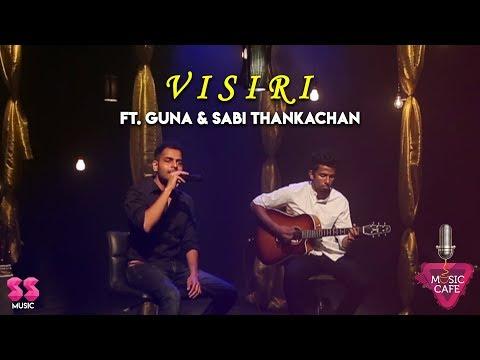 Visiri - Ft. Guna & Sabi Thankachan | Music Cafe From SS Music