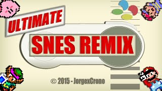 Ultimate SNES Remix - por JorgexCrono