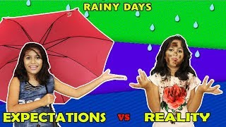 Rainy Days : Expectations Vs Reality | Funny Kids Video