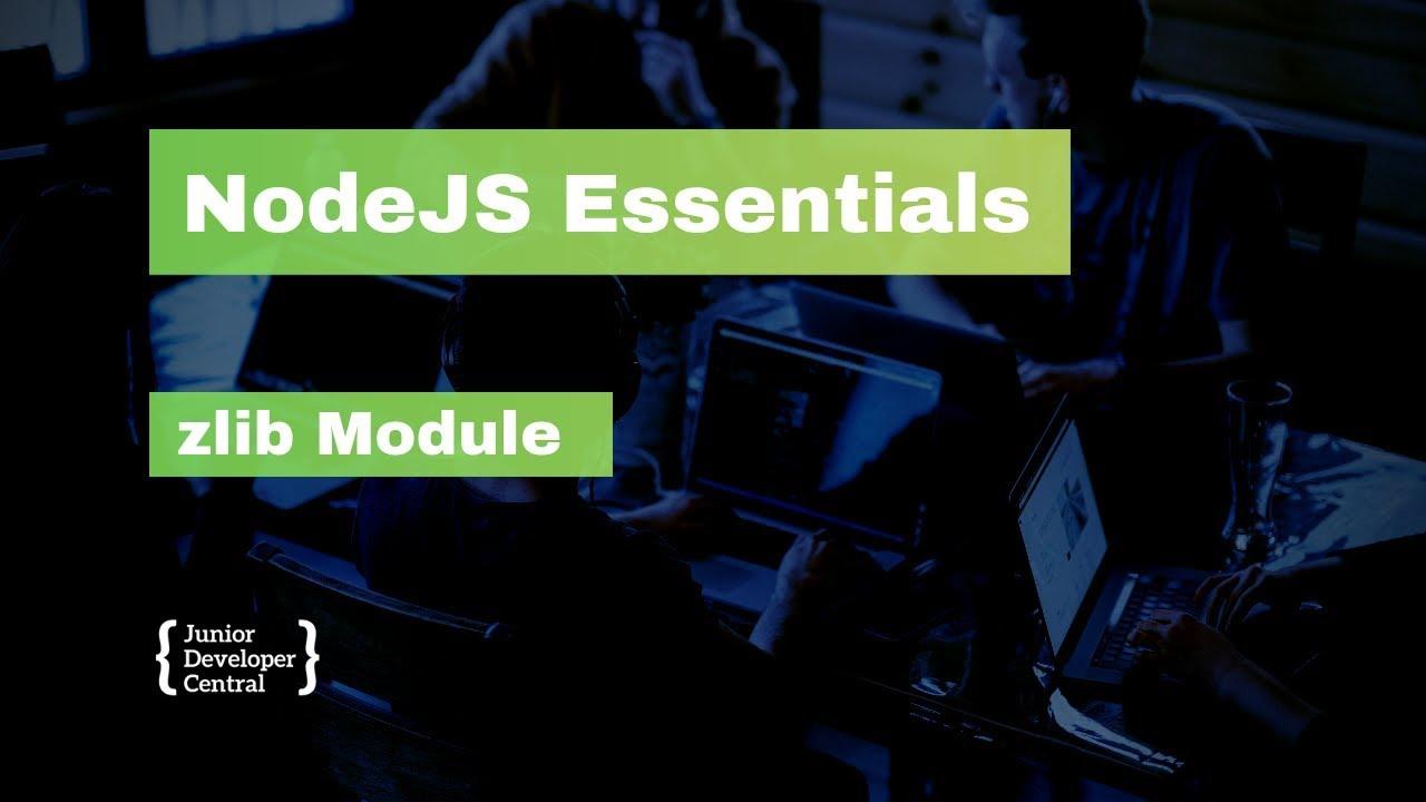 NodeJS Essentials 13: zlib Module