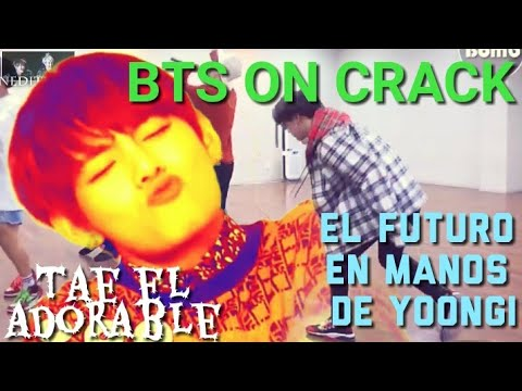 Bts On Crack #5 — El Futuro En Manos De Yoongi Y Tae El Adorable.
