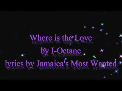 Where is the Love - I-Octane (Lyrics)