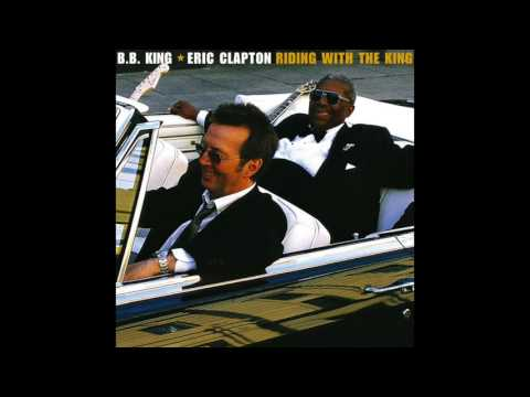 B.B. King and Eric Clapton - Riding with the King (2000) FULL ALBUM