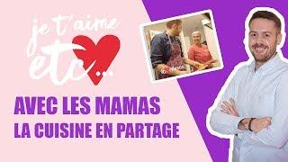 Les mamans chefs de cuisine - Je t'aime etc