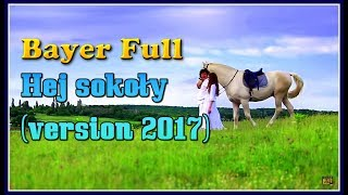 Bayer Full - Hej sokoły (Official Version 2017)