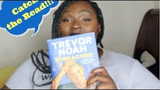 Catch the Read 👓👓| Born a Crime Trevor Noah