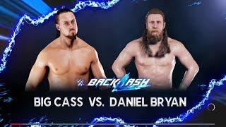 Backlash 2018 - Daniel Bryan Vs Big Cass - WWE 2K18