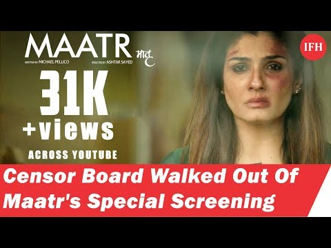 Censor Board Walked Out Of Maatr's Special...