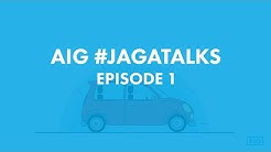 AIG #JagaTalks - Episode 1 What is Motor Insurance?
