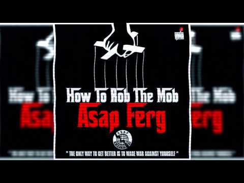 ASAP Ferg   How To Rob The Mob