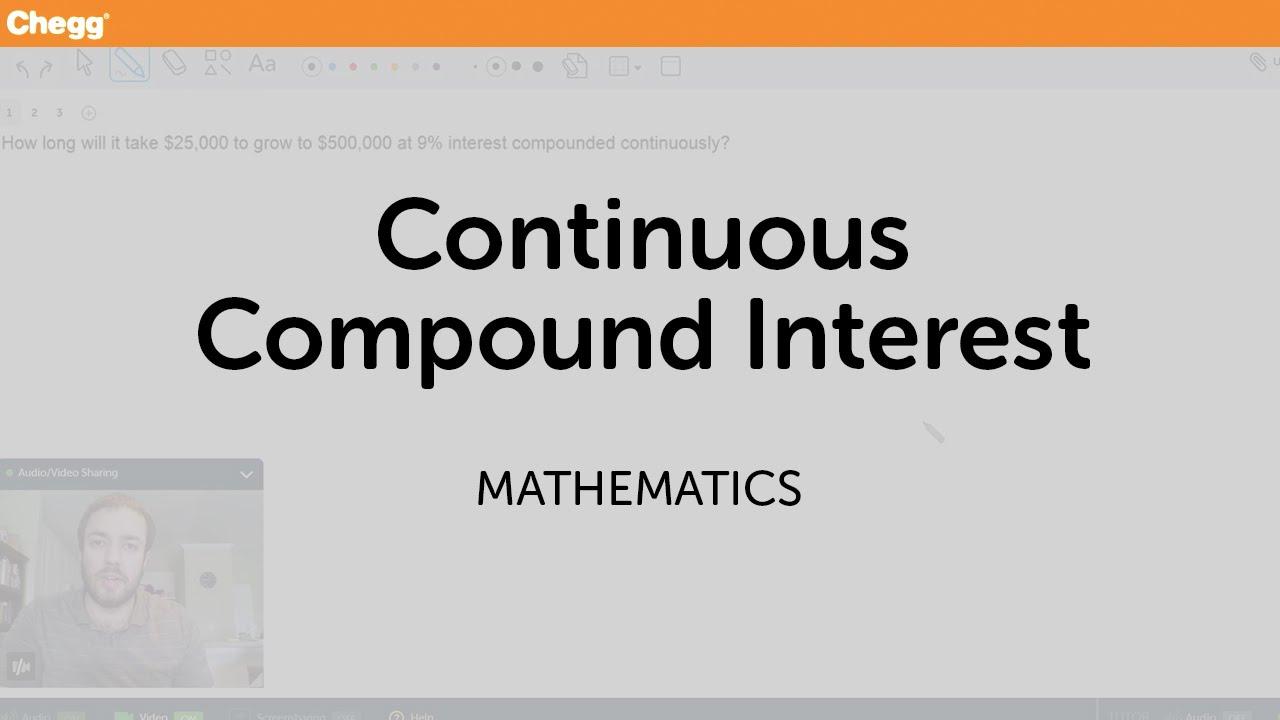 Continuous Compound Interest | Math | Chegg Tutors