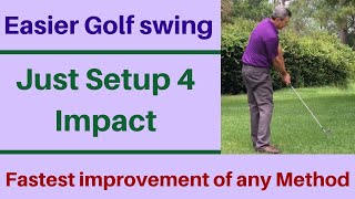 Easier Golf swing for perfect impact, Setup 4 Impact. Better than kaha shocking guide...LOL