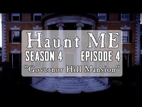 "Haunt ME  - Season 4 Episode 4 ""Five of Pentacles"" (Governor Hill Mansion)"