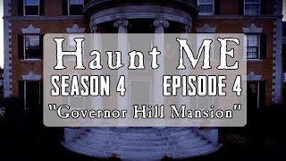 Governor Hill Mansion - Haunt ME  - S4:E4
