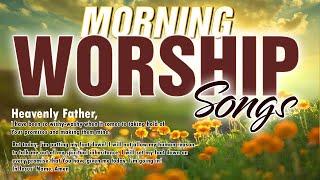 BEST MORNING WORSHIP SONGS 2021 - CHRISTIAN WORSHIP MUSIC 2021 - TOP PRAISE AND WORSHIP SONGS