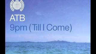 ATB - 9PM (Till I Come) (Sequential One 1999 Remix)