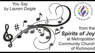 You Say by Lauren Daigle - performed by MCC Richmond's Spirits of Joy