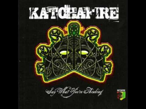 Katchafire - Say What You' re Thinking