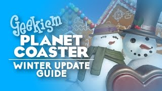 Planet Coaster Winter Update Guide | Patch 1.1