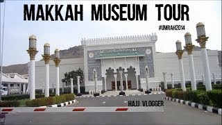 Makkah Museum Tour - #Umrah2014