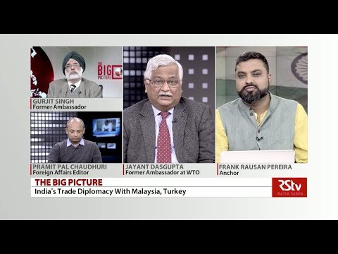 The Big Picture - India's Trade Diplomacy With Malaysia, Turkey