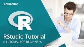 RStudio Tutorial For Beginners | RStudio Installation  | R Tutorial | R Training | Edureka