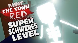 Paint The Town Red Gameplay Deutsch - Super schweres LEVEL