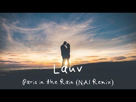 Lauv - Paris in the Rain (NAI Remix)