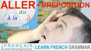 ALLER (to go) & Prepositions present tense + FUN! (Learn French Verbs with Funny French Lessons)