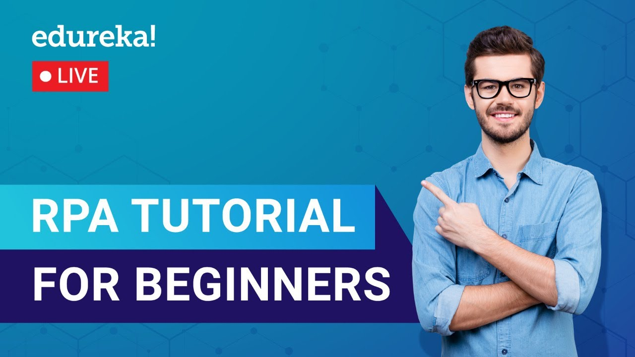 RPA Tutorial For Beginners   Robotic Process Automation   RPA Training