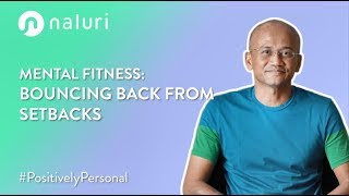 Mental Fitness | Bouncing Back from Setbacks