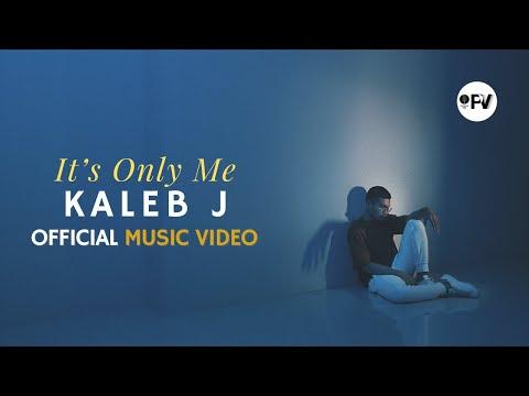 KALEB J - IT'S ONLY ME MV