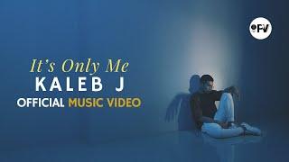 Download KALEB J - IT'S ONLY ME MV