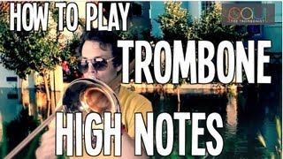 TROMBONE LESSON: How to play High Notes on Trombone - How to increase range on Trombone