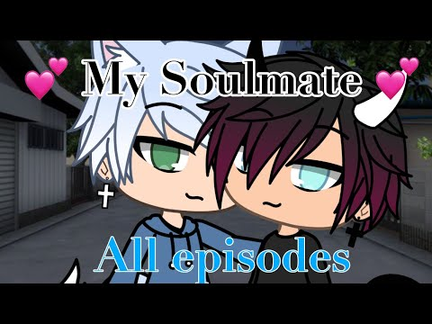 💕 My Soulmate 💕 All Of Season 1