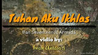 Lagu terbaru 2019 ||SEVENTEEN ft armada Demi  Tuhan Aku ikhlas|||lirik lagu seventeen ft armada