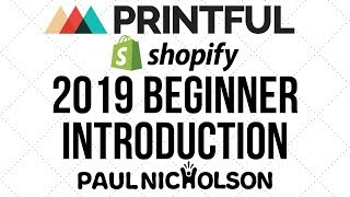 Printful Introduction Shopify Beginner Example 2019
